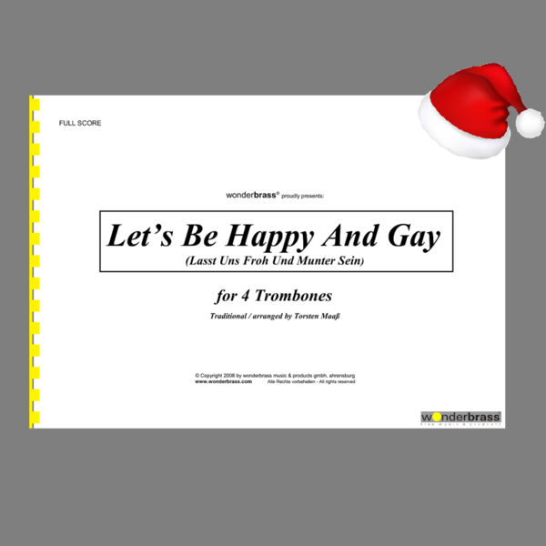 LET'S BE HAPPY AND GAY (Lasst Uns Froh Und Munter Sein) [trombone quartet]